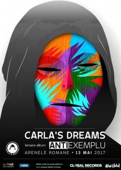 """Concert Carla's Dreams – lansare album """"Antiexemplu"""" la Arenele Romane din Bucureşti"""