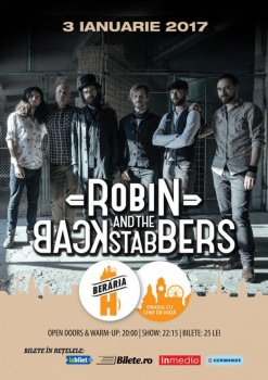 Concert Robin and the Backstabbers la Berăria H din Bucureşti