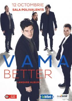 """Concert VAMA – lansare album """"Better"""", la Sala Polivalentă din Bucureşti"""