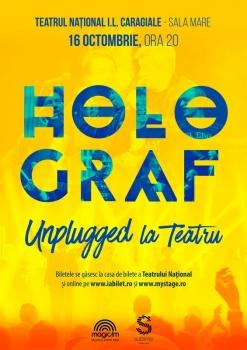 """Concert Holograf – """"Unplugged la Teatru"""", la Teatrul Naţional Bucureşti"""