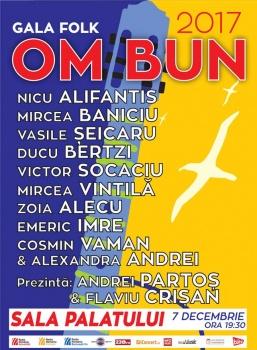 """Gala Folk """"Om Bun"""" 2017 la Sala Palatului din Bucureşti"""