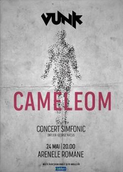 """Concert VUNK – """"CAMELEOM"""" la Arenele Romane din Bucureşti"""