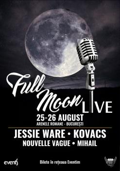 Full Moon Live 2018 la Arenele Romane din Bucureşti – ANULAT