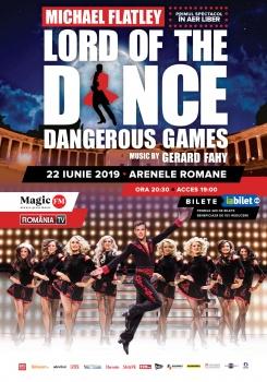 """Lord of the Dance – """"Dangerous Games"""" la Arenele Romane din Bucureşti"""