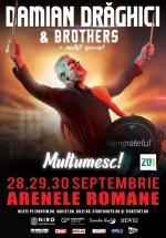 Concert Damian Drăghici & Brothers la Arenele Romane din Bucureşti