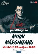 Concert Mihai Mărgineanu live pe vStage.ro