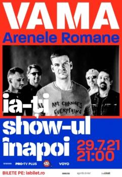 """Concert VAMA """"ia-ți show-ul înapoi"""" la Arenele Romane din Bucureşti"""